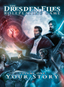 The Dresden Files Role Playing Game Volume 1 - Your Story