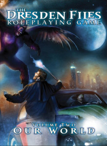 The Dresden Files Role Playing Game Volume 1 - Our World